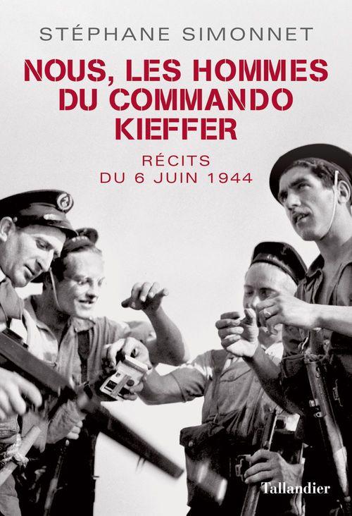 Nous, les hommes du commando Kieffer ; récits du 6 juin 1944