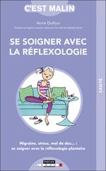 Vente EBooks : Se soigner avec la réflexologie, c'est malin  - Sophie Lacoste