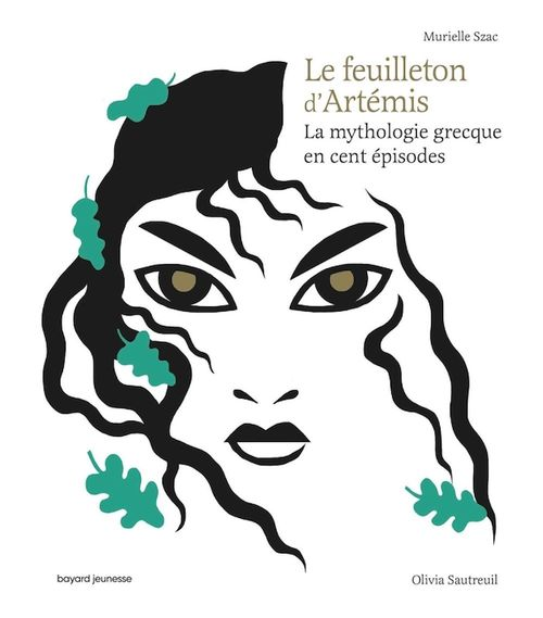 le feuilleton d'Artemis ; la mythologie grecque en cent épisodes