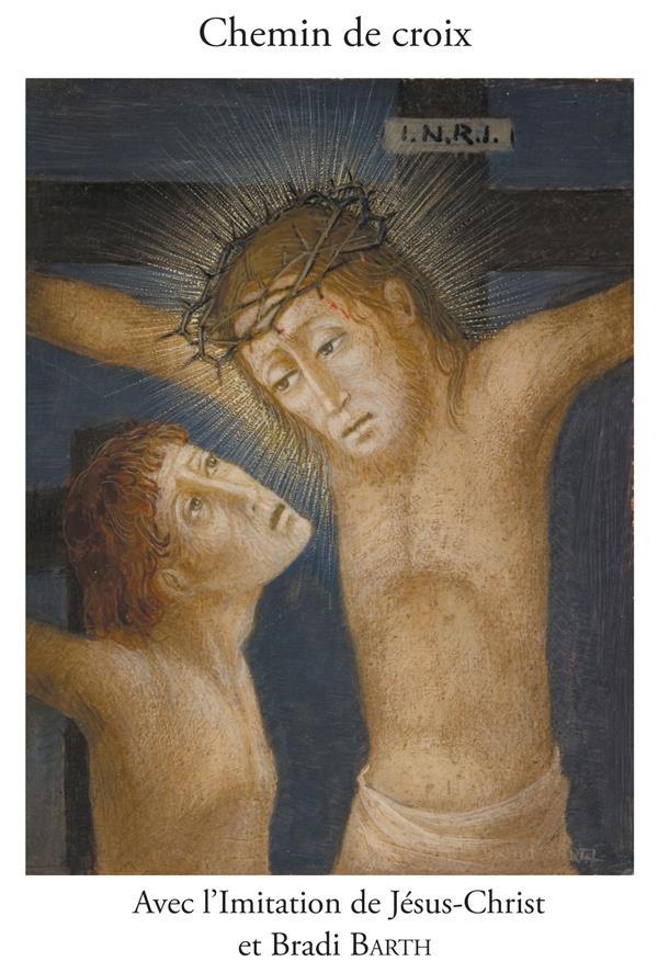 Chemin de Croix en compagnie de l´Imitation de Jésus-Christ et de Bradi Barth