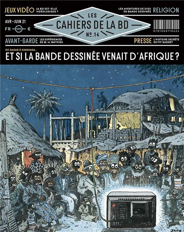 Les cahiers de la bd n.14 ; et si la bande dessinee venait d'afrique ?