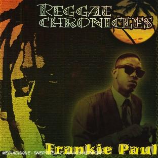 Reggae Chronicles : Frankie Paul