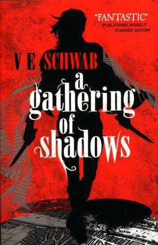 A GATHERING OF SHADOWS - A DARKER SHADE OF MAGIC: BOOK 2