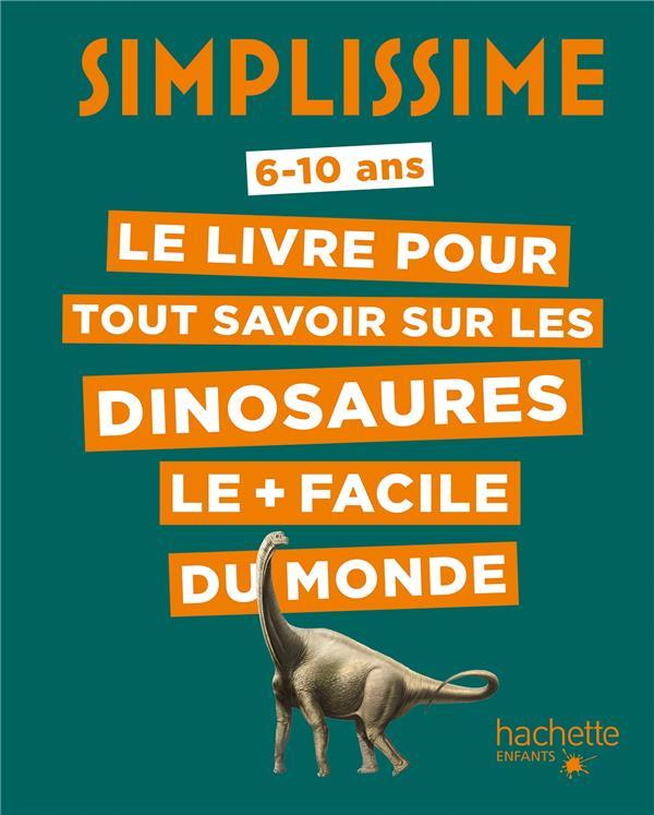 Simplissime ; le livre pour tout savoir sur les dinosaures le + facile du monde