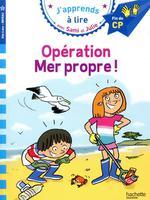 J'apprends à lire avec Sami et Julie ; opération mer propre !