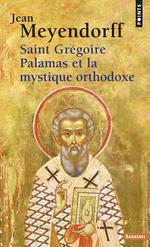 Saint Grégoire Palamas et la mystique orthodoxe