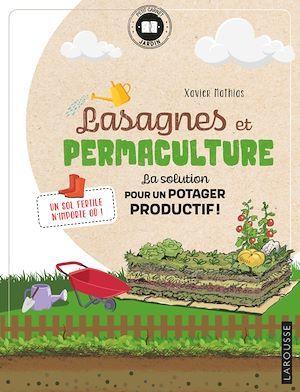 Lasagnes et permaculture ; la solution pour un potager productif !
