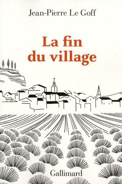 La fin du village ; une histoire francaise