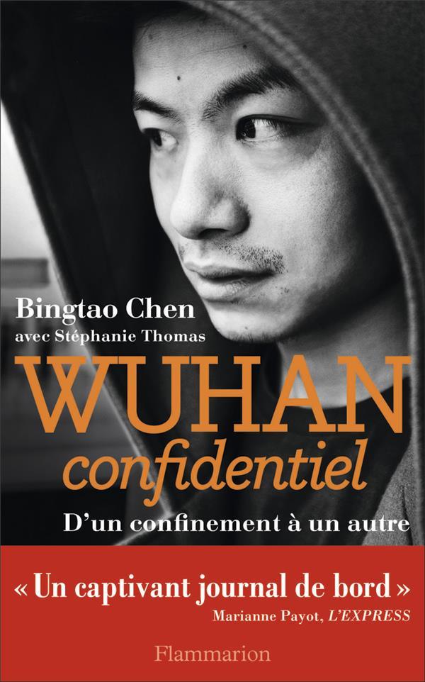 Wuhan confidentiel ; d'un confinement à un autre