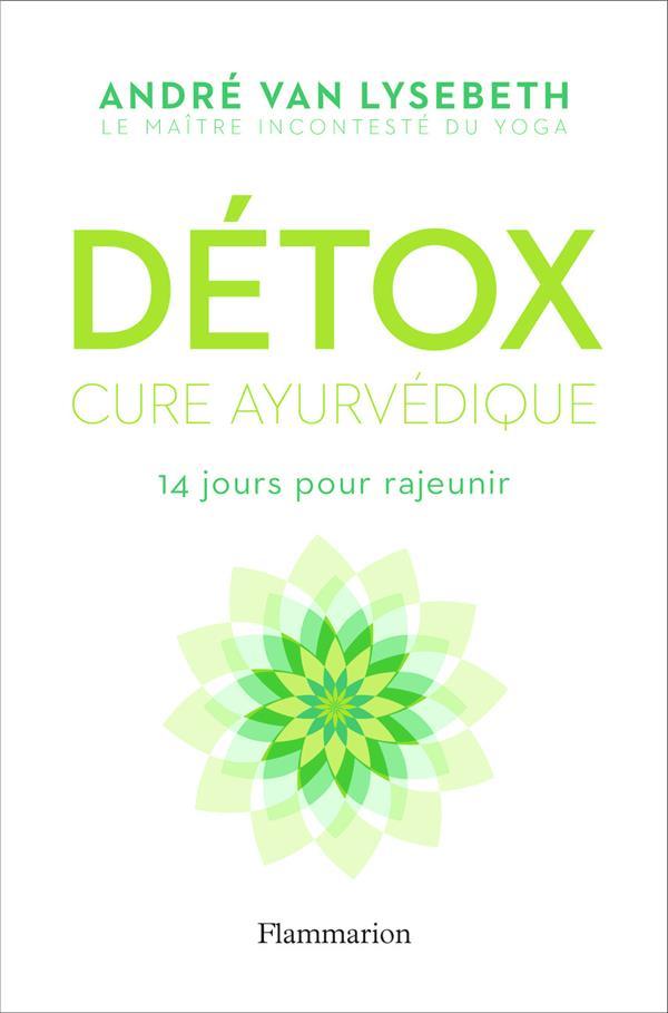 Détox cure ayurvédique ; 14 jours pour rajeunir