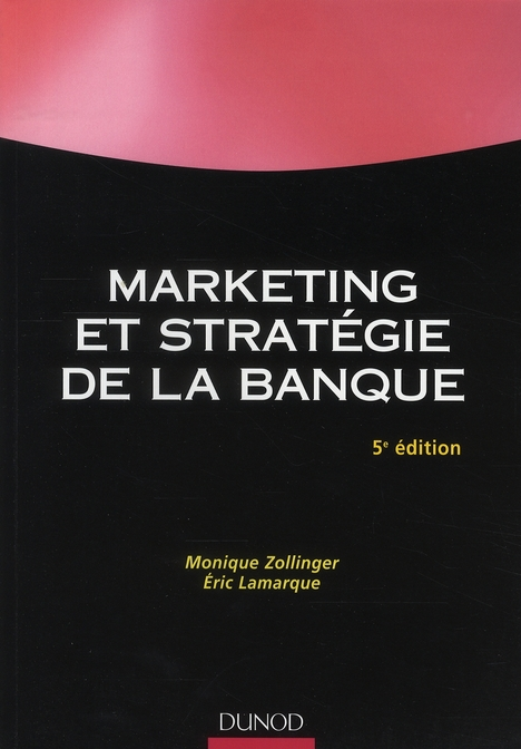 Marketing Et Strategie De La Banque - 5eme Edition