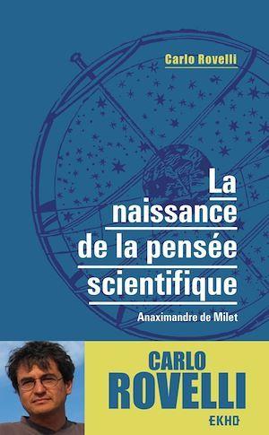 La naissance de la pensée scientifique ; Anaximandre de Milet