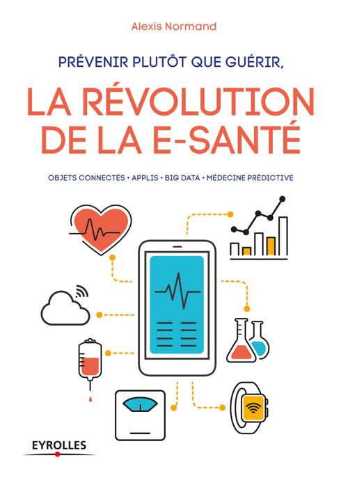 Prévenir plutôt que guérir ; la révolution de la e-santé