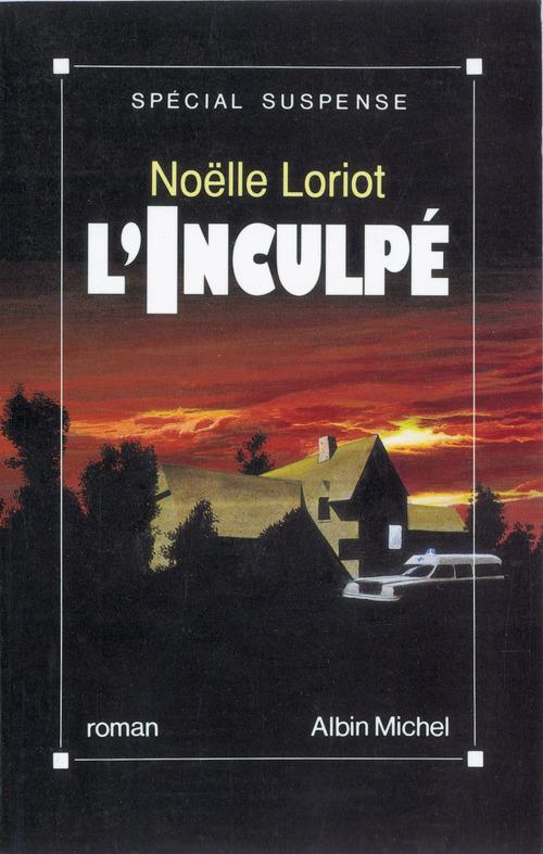 L'Inculpé  - Noëlle Loriot