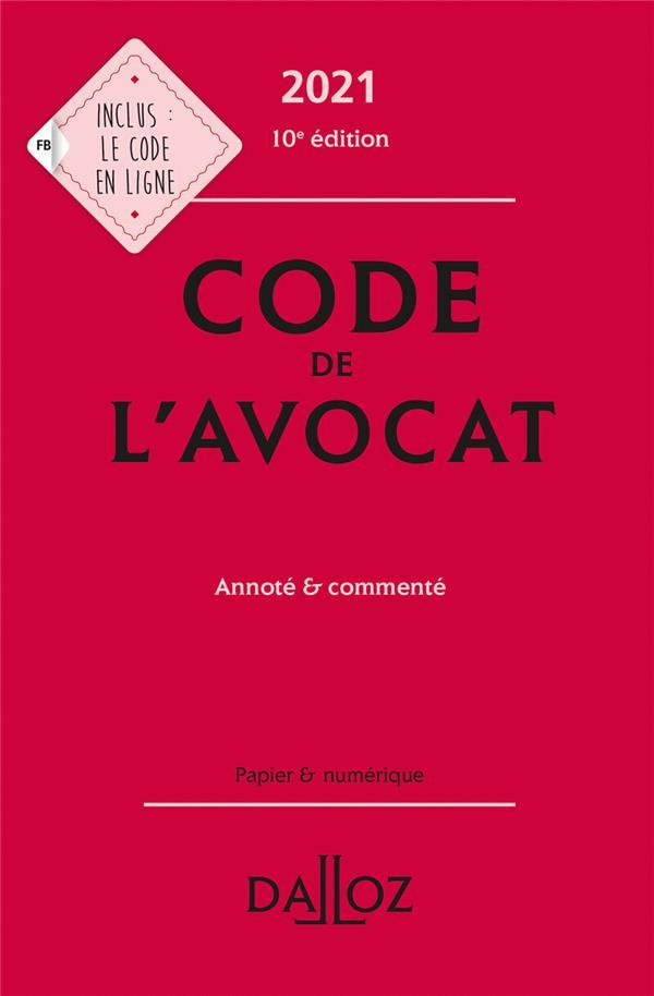 Code de l'avocat, annoté et commenté (édition 2021)