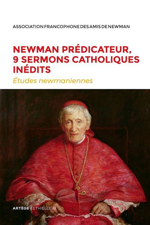 études newmaniennes N.34 ; Newman prédicateur, 9 sermons catholiques inédits (édition 2018)