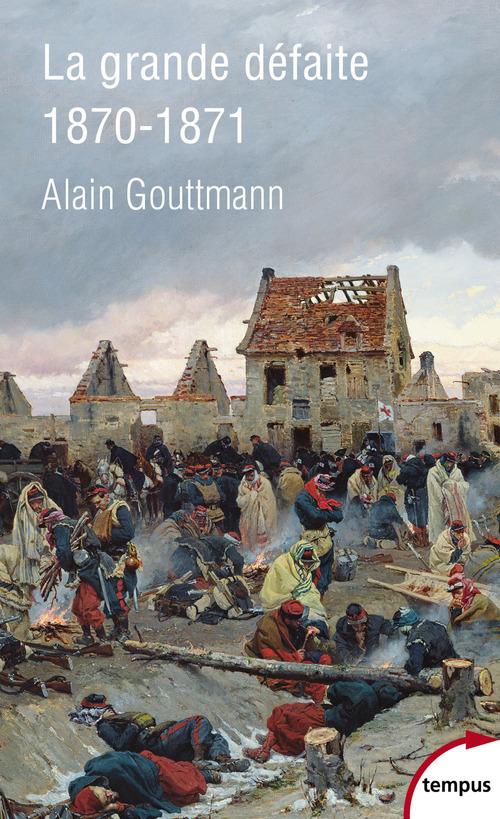 La grande défaite 1870-1871