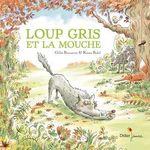 Vente EBooks : Loup gris et la mouche  - Gilles Bizouerne
