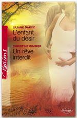 Vente Livre Numérique : L'enfant du désir - Un rêve interdit (Harlequin Passions)  - Lilian Darcy - Christine Rimmer