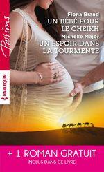 Vente EBooks : Un bébé pour le cheikh - Un espoir dans la tourmente - Séduite malgré elle  - Maxine Sullivan - Fiona Brand - Michelle Major