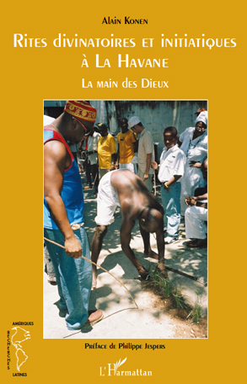 rites divinatoires et initiatiques à la Havane ; la main des dieux