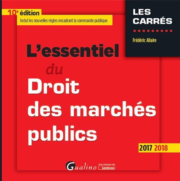 L'essentiel du droit des marchés publics (édition 2017/2018)