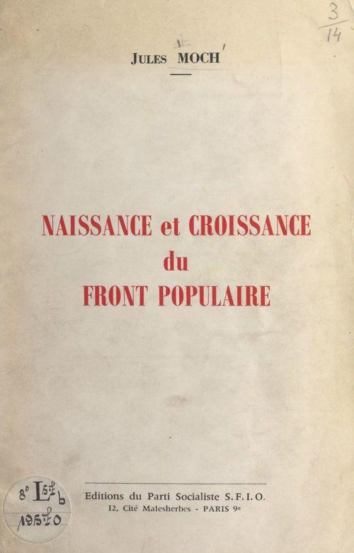 Naissance et croissance du Front populaire  - Jules Moch