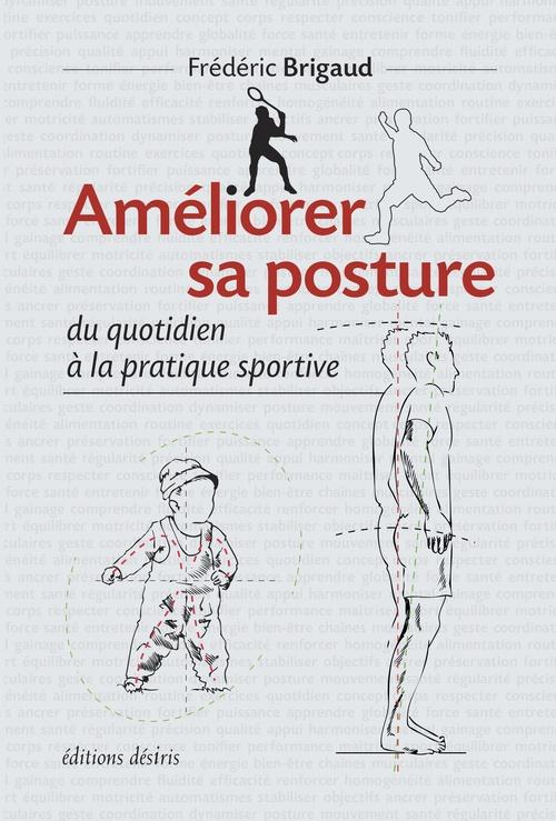 Améliorer sa posture ; du quotidien à la pratique sportive