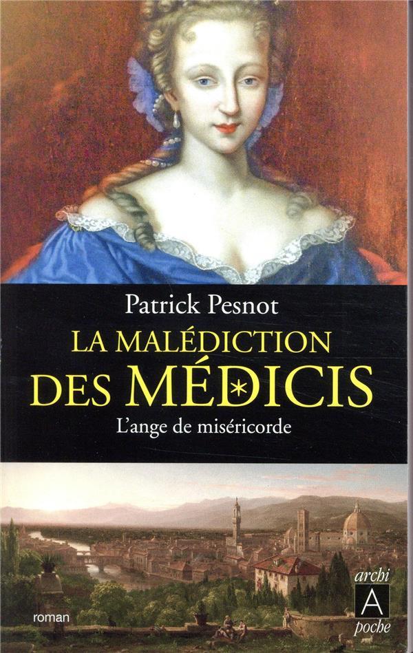 La malédiction des Médicis t.3 ; l'ange de miséricorde