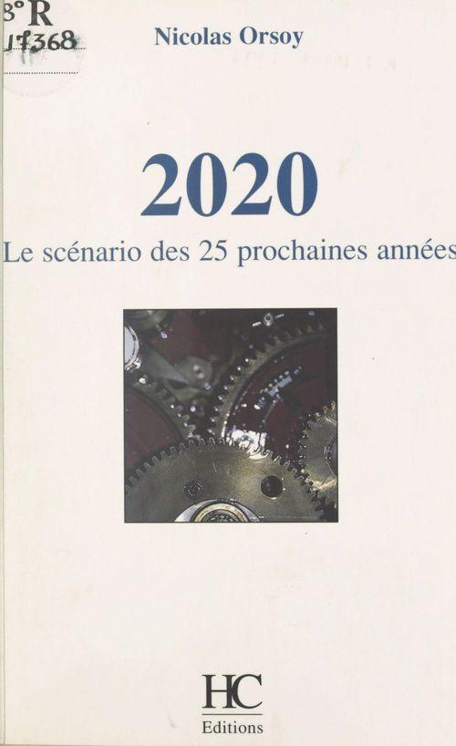 2020 : le scénario des 25 prochaines années