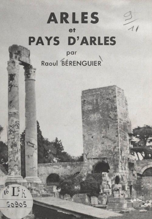 Arles et pays d'Arles  - Raoul Bérenguier