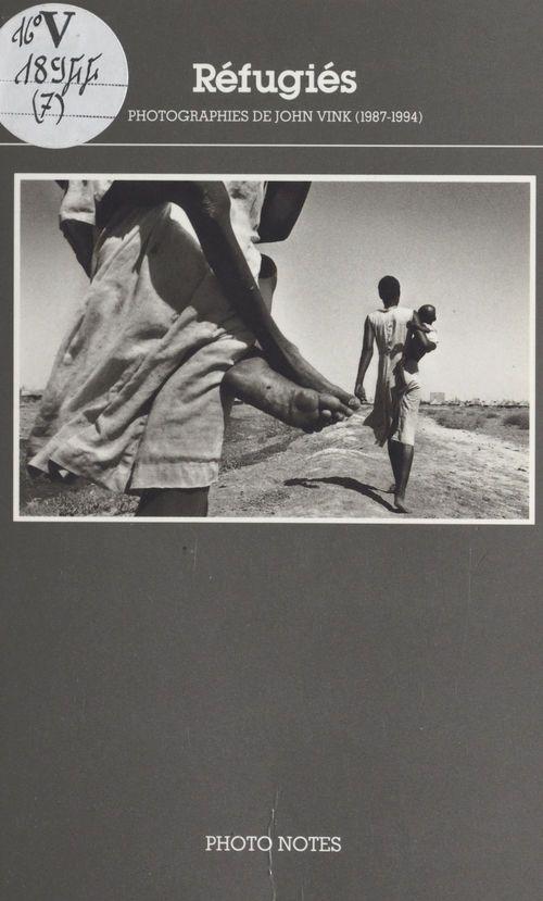 Refugies photographies de john vink, 1987-1994