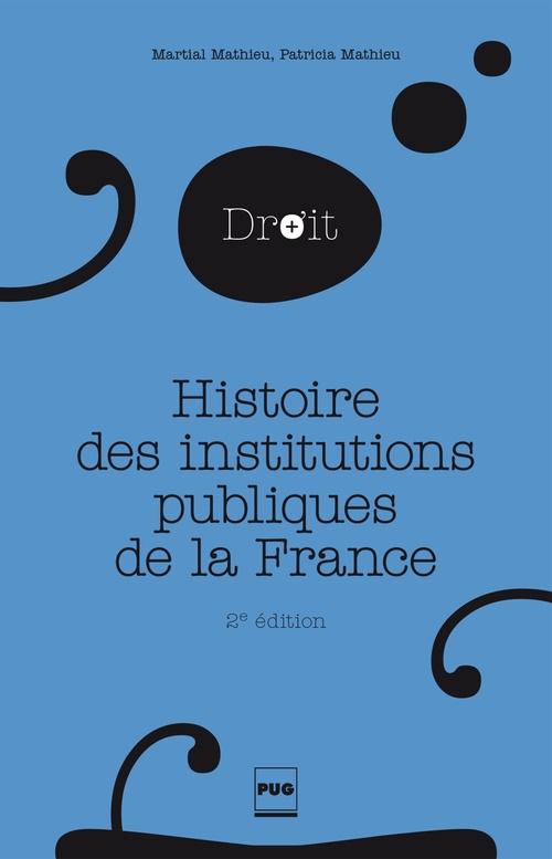 Histoire des institutions publiques de la France (2e édition)