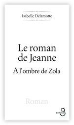 Le Roman de Jeanne  - Isabelle DELAMOTTE - Isabelle Delamotte
