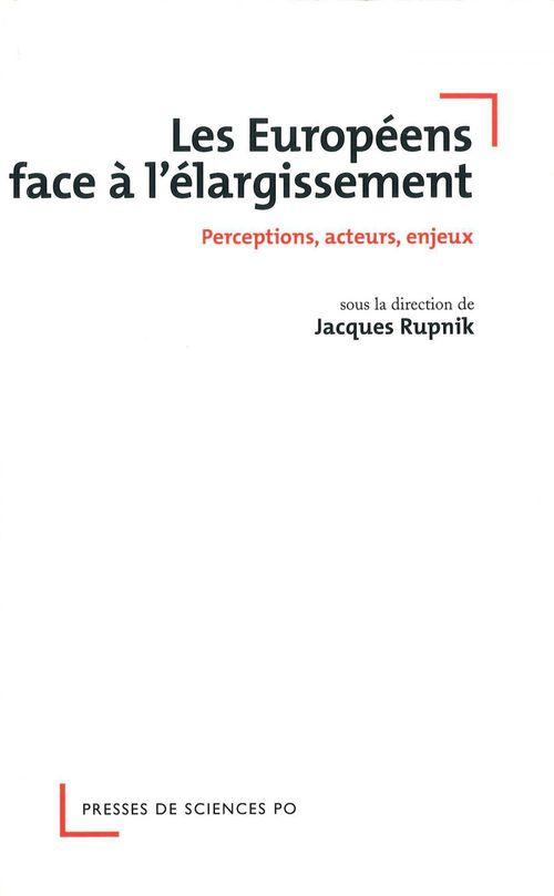 Les européens face à l'élargissement ; perceptions, acteurs, enjeux