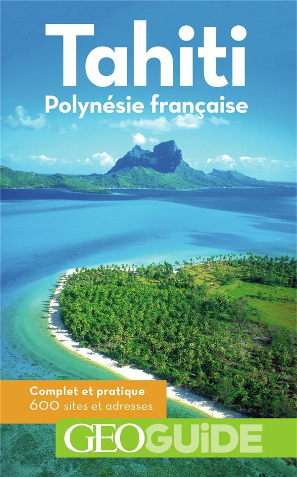GEOguide ; Tahiti ; Polynésie française (édition 2018)