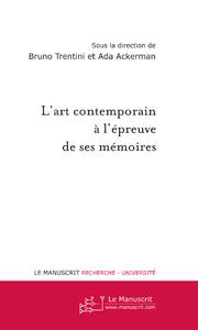 L'art contemporain à l'épreuve de ses mémoires