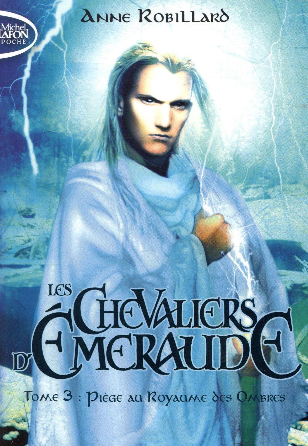 les chevaliers d'Emeraude t.3 ; piège au royaume des ombres