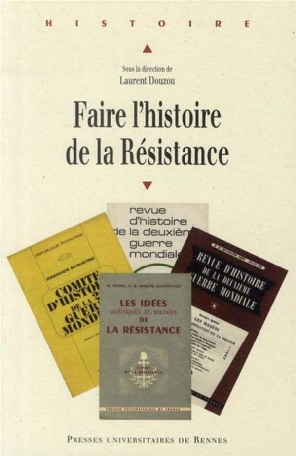 Faire l'histoire de la Résistance