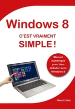 Vente Livre Numérique : Windows 8 C'est vraiment simple  - Henri Lilen