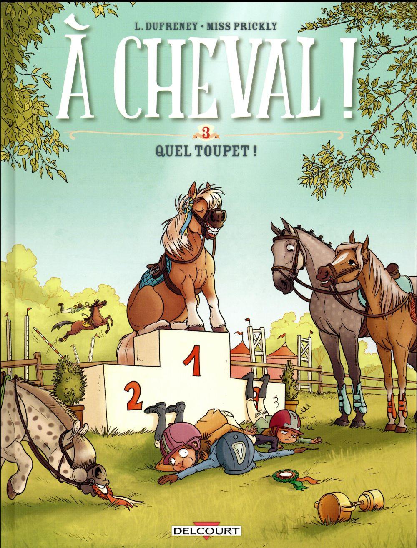 A CHEVAL ! T03 - QUEL TOUPET ! Miss Prickly