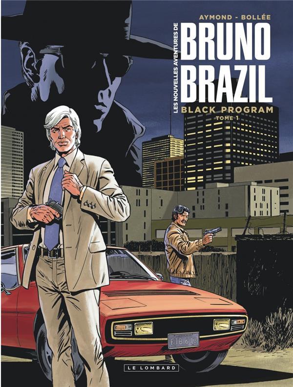 les nouvelles avetures de Bruno Brazil t.1 ; black programm