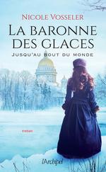 Vente Livre Numérique : La baronne des glaces : jusqu'au bout du monde  - Nicole Vosseler
