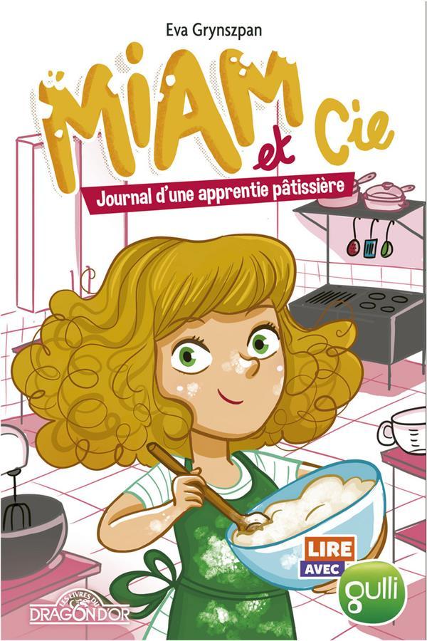 Miam et Cie ; journal d'une apprentie pâtissière