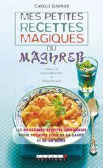 Vente EBooks : Mes petites recettes magiques du Maghreb  - Carole Garnier
