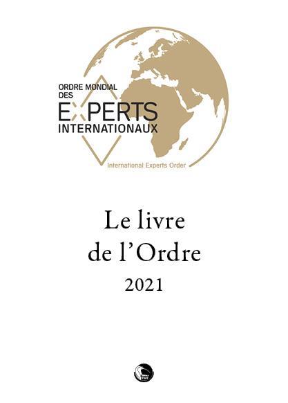 Le livre de l'ordre 2021 ; ordre mondial des experts internationaux