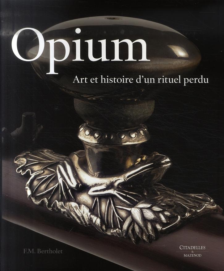 Opium, Art et histoire d'un rituel perdu