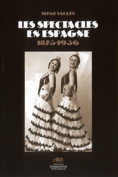 Les spectacles en espagne 1875-1936