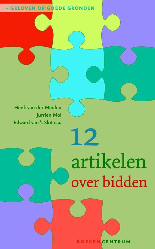 KokBoekencentrum Non-Fictie Media > Books 12 artikelen over het gebed – Henk Van Der Meulen, Jurrien Mol, Edward Van 'T Slot – ebook
