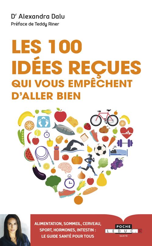 100 idées reçues qui vous empêchent d'aller bien